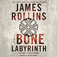 The Bone Labyrinth: Sigma Force, Book 11
