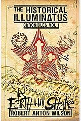 The Earth Will Shake: Historical Illuminatus Chronicles Volume 1 (The Historical Illuminatus Chronicles) Kindle Edition