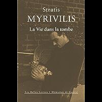 La Vie dans la tombe: Le livre de la guerre (Mémoires de Guerre t. 16) (French Edition)