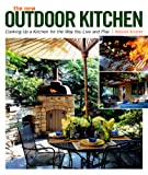 The New Outdoor Kitchen: Cooking Up a Kitchen for the Way You Live and Play