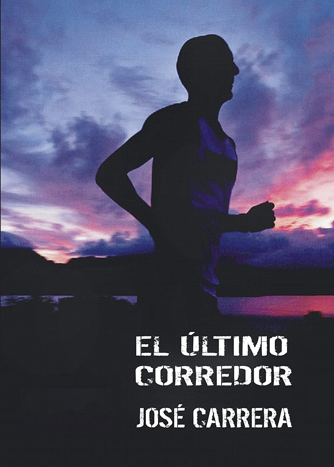 El Último Corredor eBook: Carrera, José: Amazon.es: Tienda Kindle