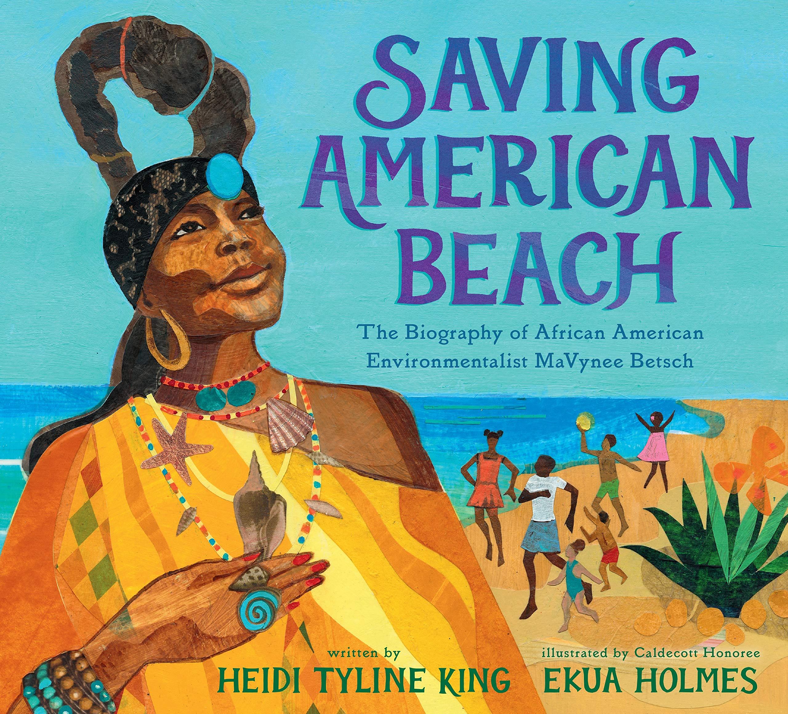 Saving American Beach: The Biography of African American Environmentalist  MaVynee Betsch: King, Heidi Tyline, Holmes, Ekua: 9781101996294:  Amazon.com: Books