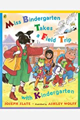 Miss Bindergarten Takes a Field Trip with Kindergarten Kindle Edition