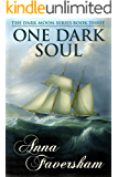 One Dark Soul (The Dark Moon Series Book 3)