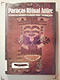 Paracas Ritual Attire: Symbols of Authority in Ancient Peru (Civilization of the American Indian Series)