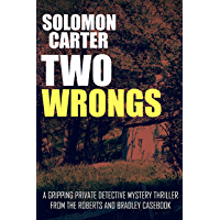 Two Wrongs: A Gripping Private Detective Mystery Thriller from the Roberts and Bradley Casebook