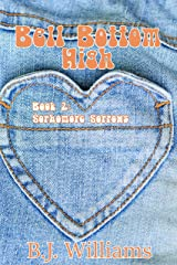 Bell Bottom High: Book 2: Sophomore Sorrows Kindle Edition