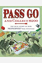 Pass Go and Collect $200: The Real Story of How Monopoly Was Invented Kindle Edition