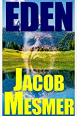 Eden: As It Was It Shall Be Kindle Edition