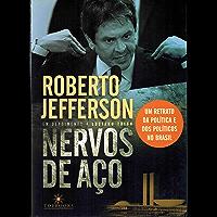 Nervos de aço: Um retrato da política e dos políticos no Brasil