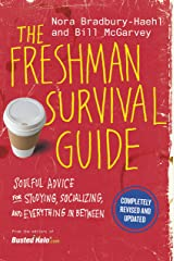 The Freshman Survival Guide: Soulful Advice for Studying, Socializing, and Everything In Between Kindle Edition