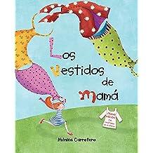 Los vestidos de mamá (Spanish Edition) Sep 19, 2016