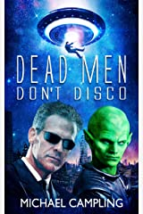 Dead Men Don't Disco: A SciFi Comedy Adventure (Brent Bolster Space Detective Book 2) Kindle Edition