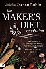 The Maker's Diet Revolution: The 10 Day Diet to Lose Weight and Detoxify Your Body, Mind, and Spirit Kindle Edition