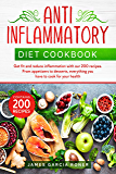 Anti-inflammatory diet cookbook: Get fit and reduce inflammation with our 200 recipes. From appetizers to desserts, everything you have to cook for your health (English Edition)