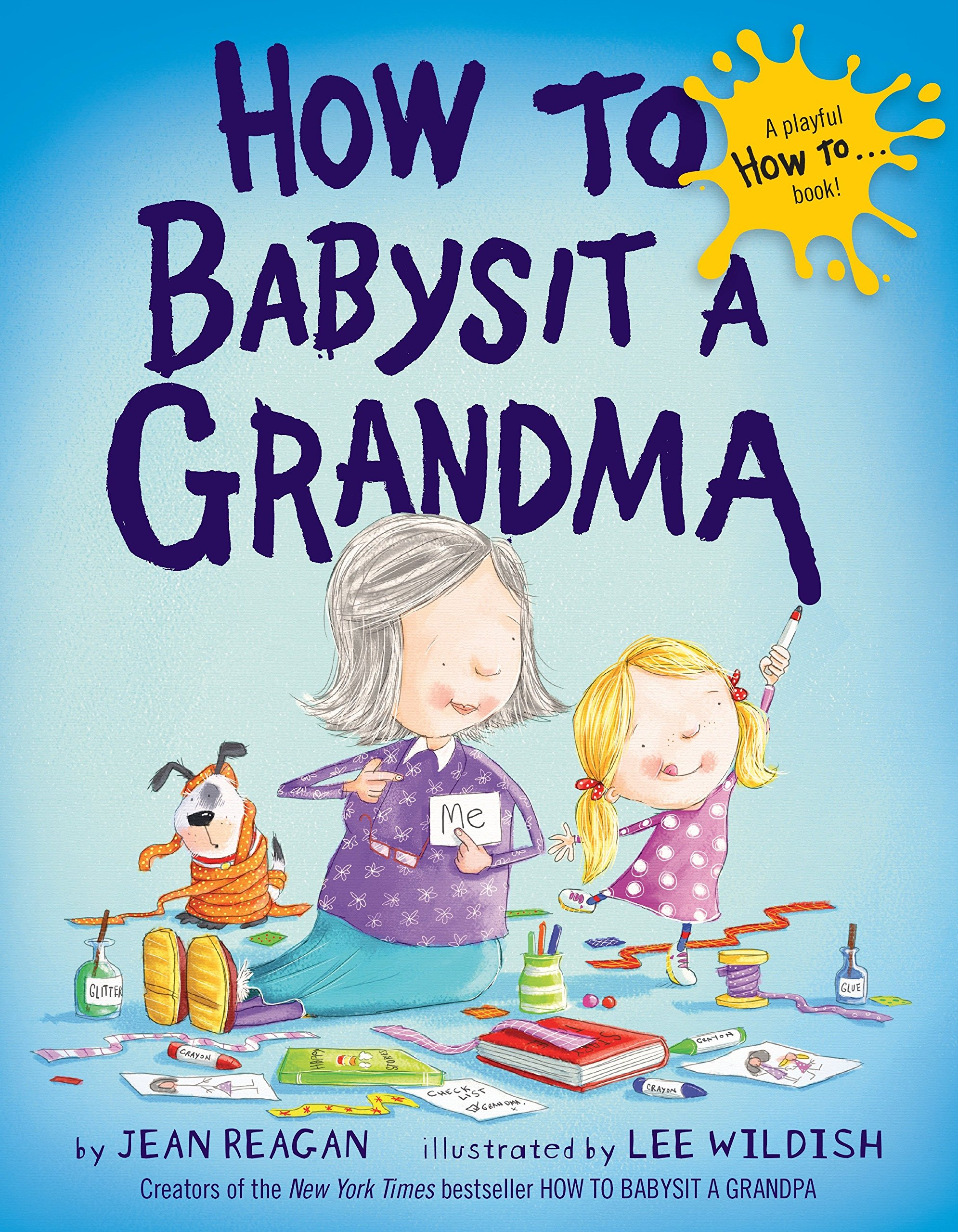 How to Babysit a Grandma: Reagan, Jean, Wildish, Lee ...