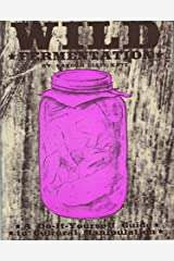 Wild Fermentation: A Do-It-Yourself Guide to Cultural Manipulation (DIY) Paperback