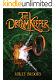 The Dream Keeper (The Dream Keeper Chronicles Book 1)