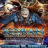 Shattered Worlds: Koban, Book 4