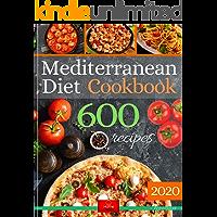 Mediterranean Diet Cookbook: The Biggest Mediterranean Diet Cookbook with 600 Delicious,Quick, Easy and Healthy Recipes…