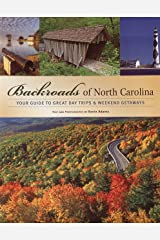 Backroads of North Carolina: Your Guide to Great Day Trips & Weekend Getaways Paperback