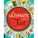 The Ultimate Guide to Tarot: A Beginner's Guide to the Cards, Spreads, and Revealing the Mystery of the Tarot (The Ultimate G