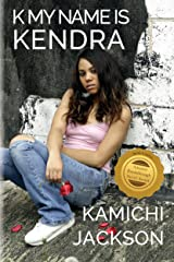 K My Name Is Kendra Kindle Edition