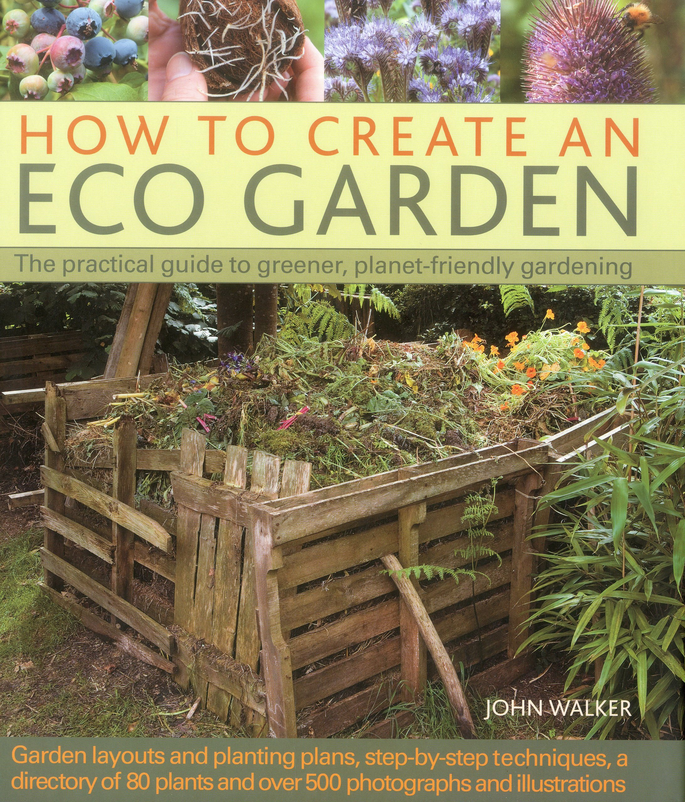How to Create an Eco Garden: The practical guide to greener, planet ...