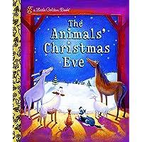 The Animals' Christmas Eve (Little Golden Book)