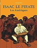 Isaac le Pirate, tome 1 : Les Amériques