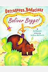 Outrageous, Bodacious Boliver Boggs! Hardcover