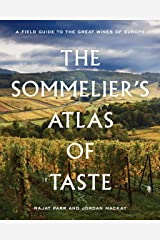 The Sommelier's Atlas of Taste: A Field Guide to the Great Wines of Europe Kindle Edition