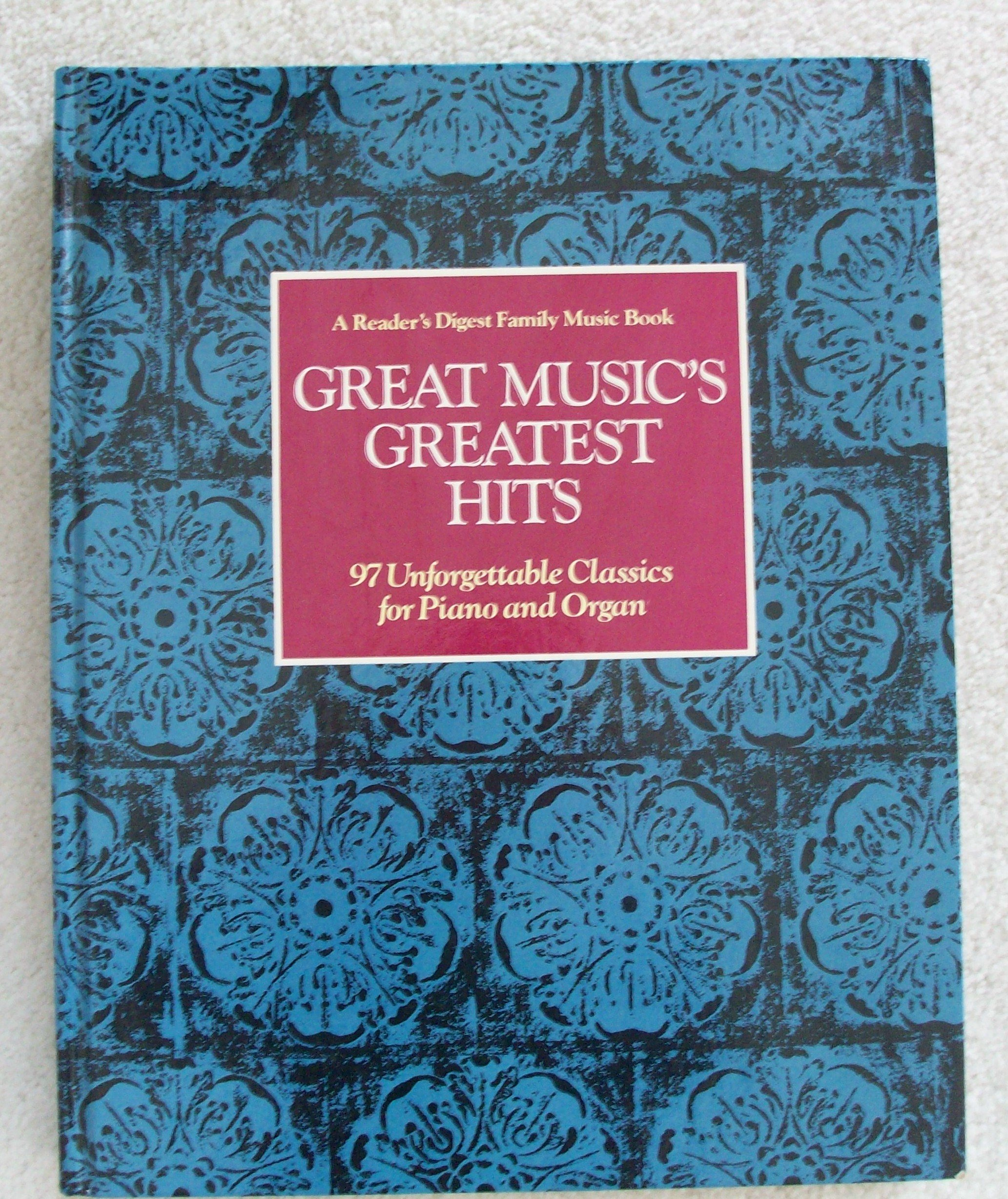 great musics greatest hits 97 unforgettable classics for piano and organ a readers digest family music book