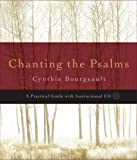 Chanting the Psalms: A Practical Guide with Instructional CD