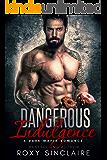 Dangerous Indulgence: A Dark Mafia Romance (Omerta Series Book 6)