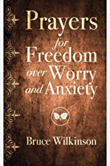 Prayers for Freedom over Worry and Anxiety (Freedom Prayers) Kindle Edition