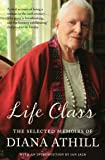 Life Class: The Selected Memoirs of Diana Athill
