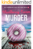 Blackberry Cream & Murder: An Oceanside Cozy Mystery - Book 4