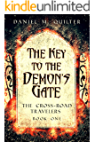 The Key to the Demon's Gate: The Cross-Roads Travelers Book One