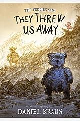 They Threw Us Away (The Teddies Saga Book 1) Kindle Edition
