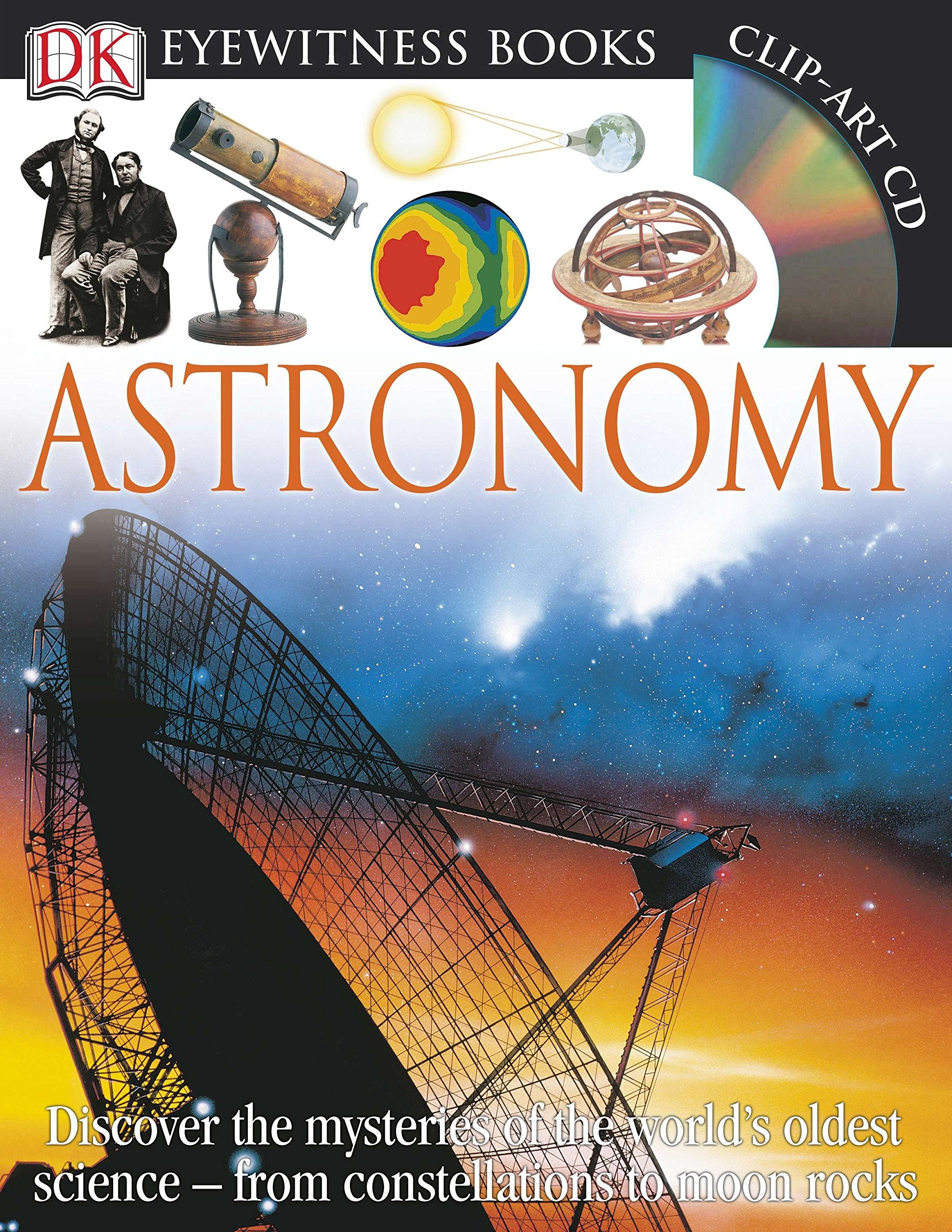 DK Eyewitness Books: Astronomy: Discover the mysteries of the world's oldest science from constellations to moon pdf epub