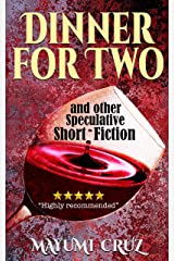 Dinner For Two: and Other Speculative Short Fiction Kindle Edition