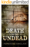 Death to the Undead (Life After the Undead Book 2)