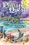 Phillip's Quest, Book III: Across the Elusive Sea