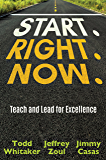 Start. Right. Now.: Teach and Lead for Excellence
