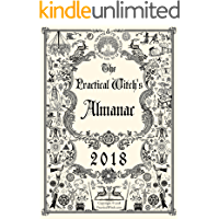 The Practical Witch's Almanac 2018: Thirteen Months of Magic