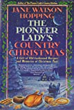 The Pioneer Lady's Country Christmas: A Gift of Old-Fashioned Recipes and Memories of Christmas Past