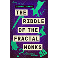 The Riddle of the Fractal Monks (A Mathematical Mystery Book 3)