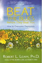 Beat The Blues Before They Beat You: How to Overcome Depression Paperback