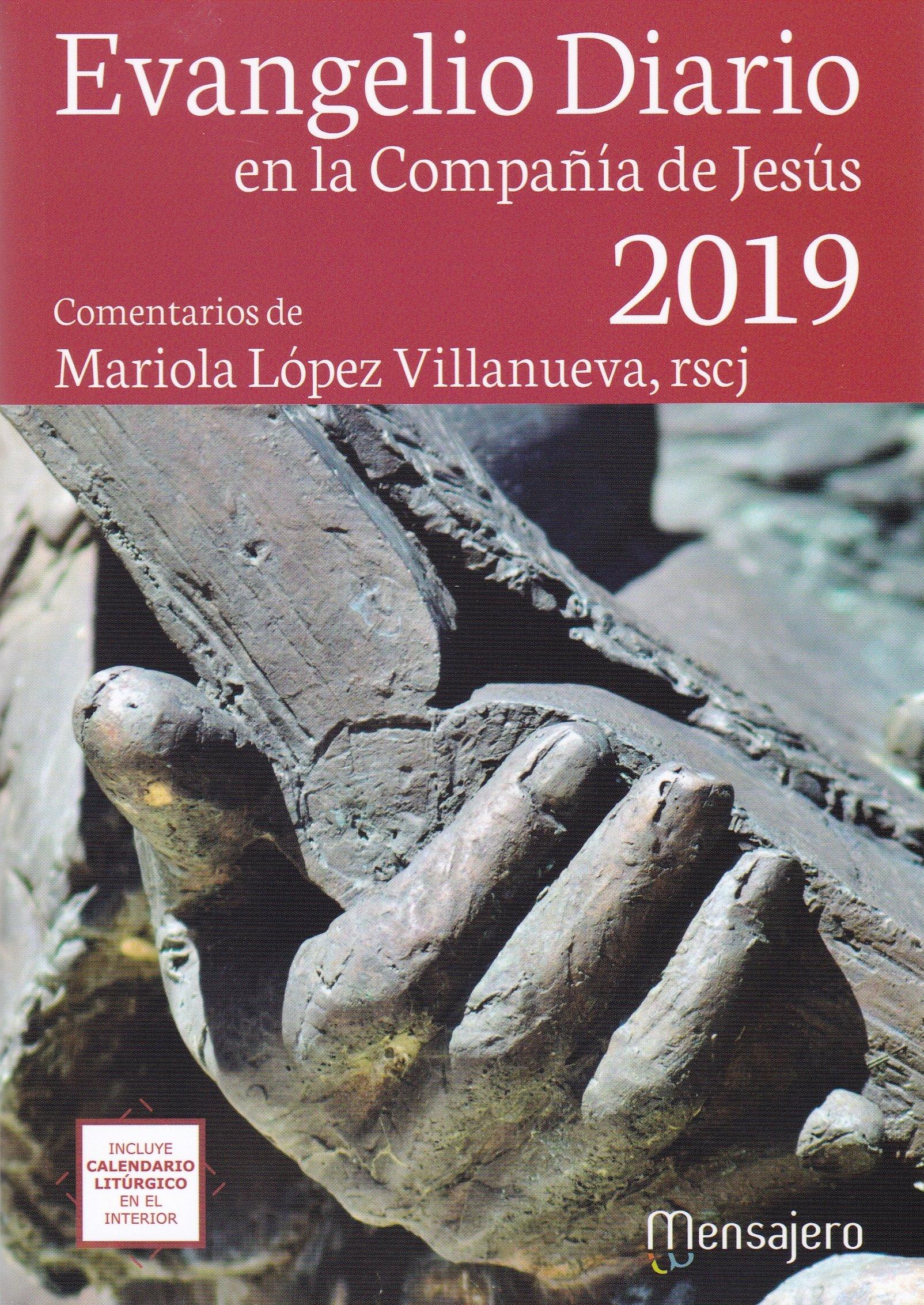Evangelio Ddiario 2019 ( Letra Grande ). En la compañía de Jesús Tapa blanda – 11 sep 2018 Mariola López Villanueva Ediciones Mensajero 8427141963 HRCL